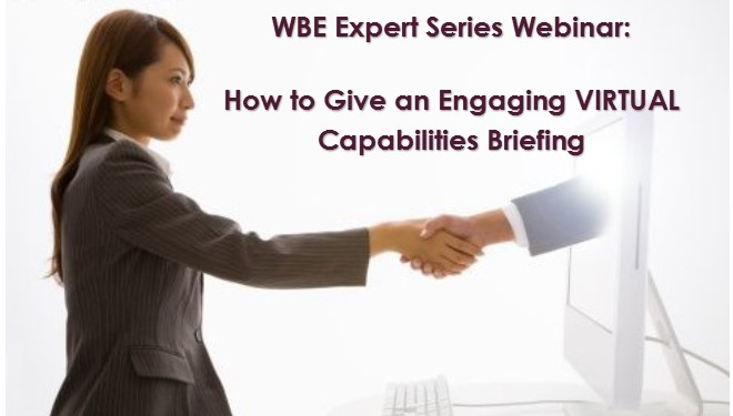 WBE Expert Series Webinar: How to Give an Engaging VIRTUAL Capabilities Briefing