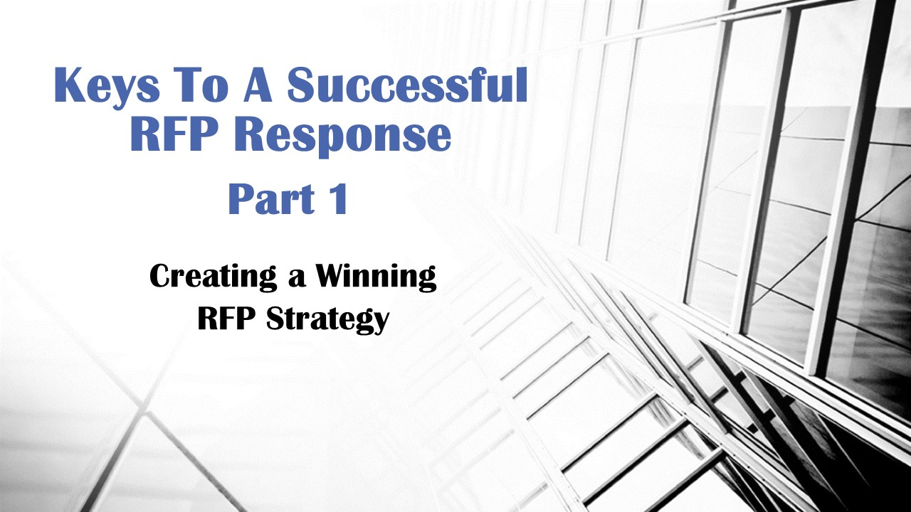 Keys To A Successful RFP Response Part 1 Creating a Winning RFP
