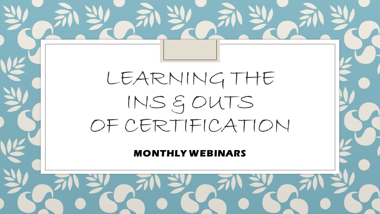 Learning the Ins & Outs of Certification