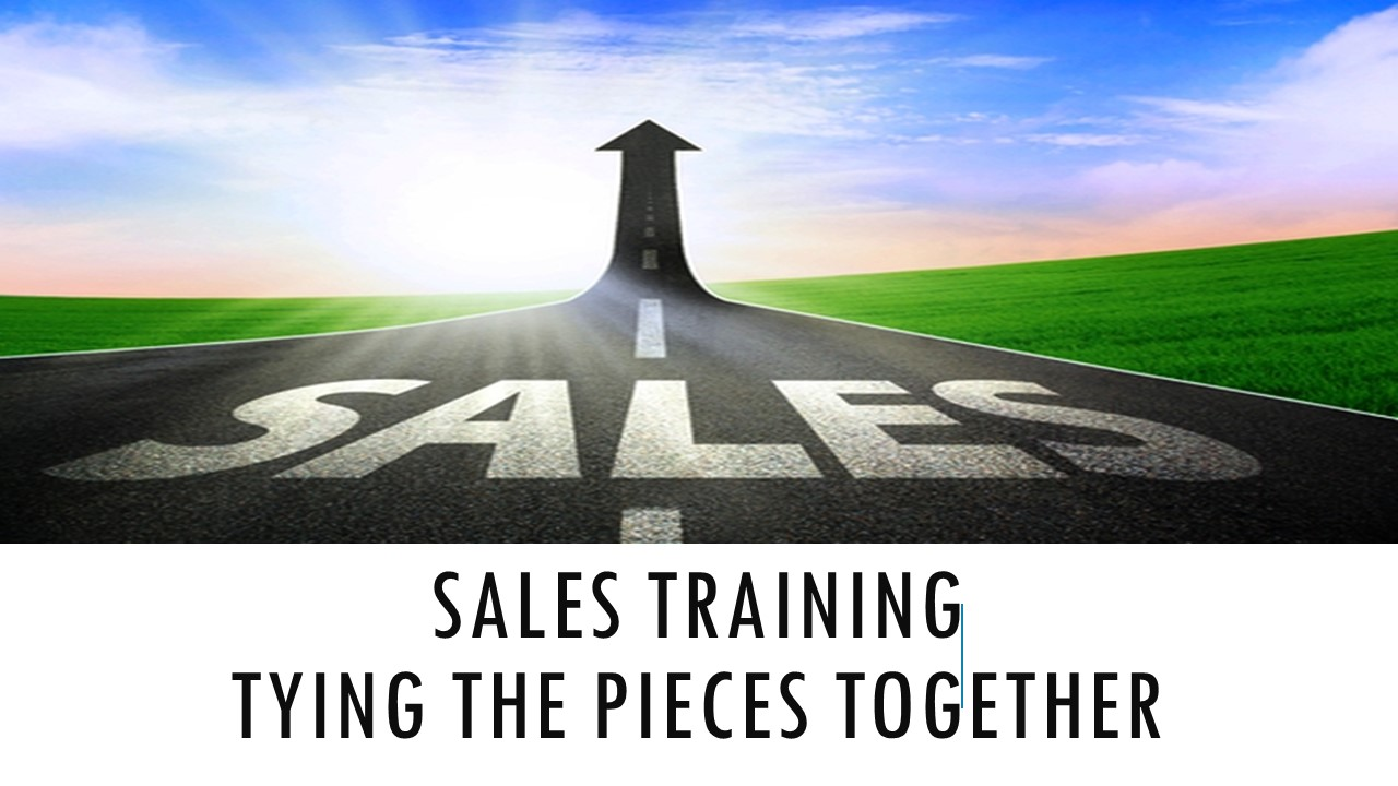 Sales Training - Tying the Pieces Together
