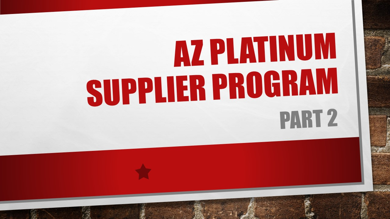 AZ Platinum Supplier Program - Part 2