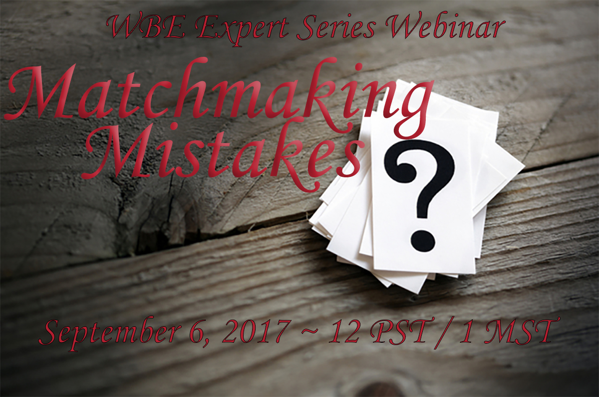 WBE Expert Series Webinar: Matchmaking Mistakes