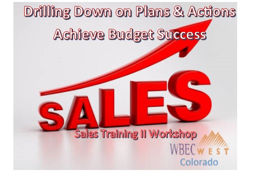 Sales Training II Workshop: Drilling Down on Plans and Actions Achieve Budget Success