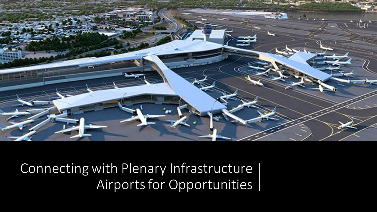 Connecting with Plenary Infrastructure Airports for Opportunities