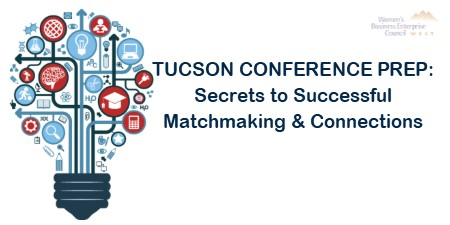 Tucson Conference Prep: Secrets to Successful Matchmaking & Connections