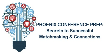 Phoenix Conference Prep: Secrets to Successful Matchmaking & Connections
