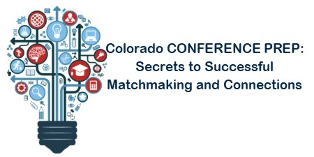 Colorado Conference Prep: Secrets to Successful Matchmaking & Connections