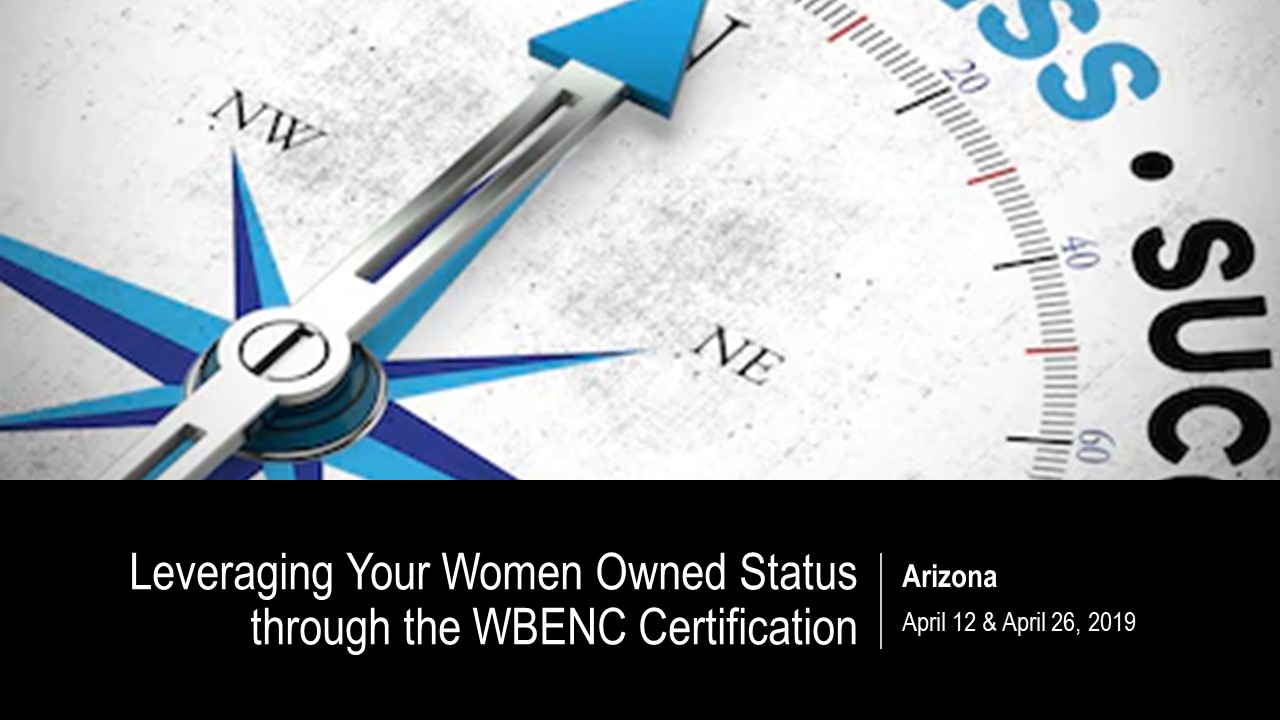 Leveraging Your Women Owned Status Through WBENC Certification