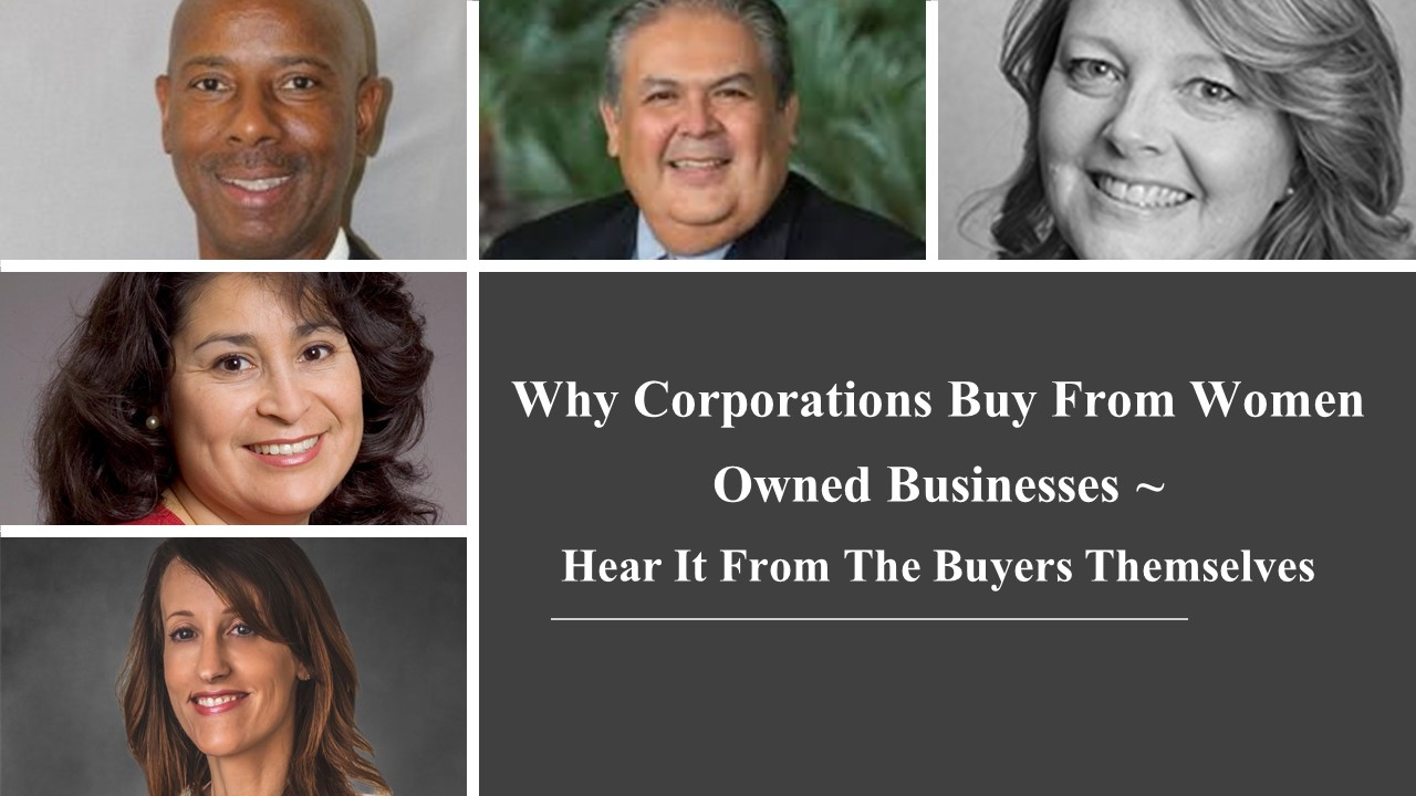 Why Corporations Buy from Women Owned Businesses - Hear It From the Buyers Themselves