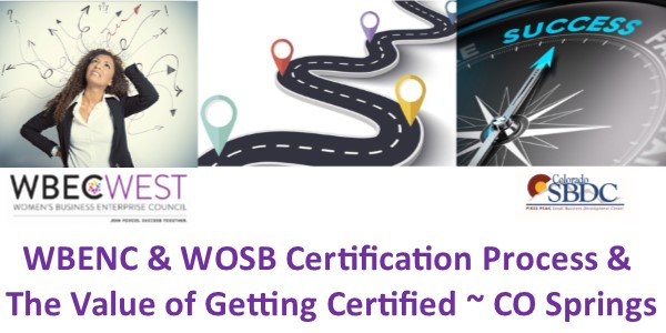 WBENC & WOSB Certification Process & The Value of Getting Certified - Colorado Springs